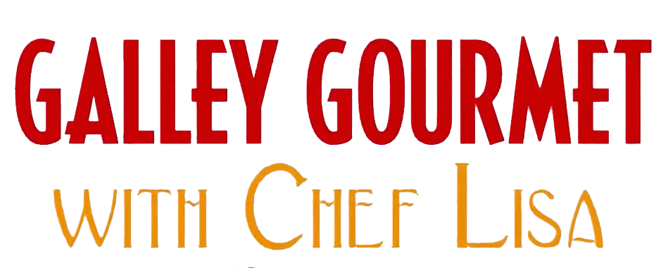 Galley Gourmet With Chef Lisa